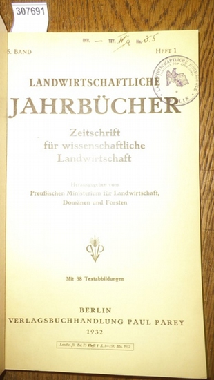 Landwirtschaftliche Jahrbücher. - Preußisches Ministerium für Landwirtschaft, Domänen und Forsten (Hrsg.). - Imhof, P. / Klare, Fritz: Landwirtschaftliche Jahrbücher. Zeitschrift für wissenschaftliche Landwirtschaft. 75. Band 1932, Heft 1. Inhalt - Pau...