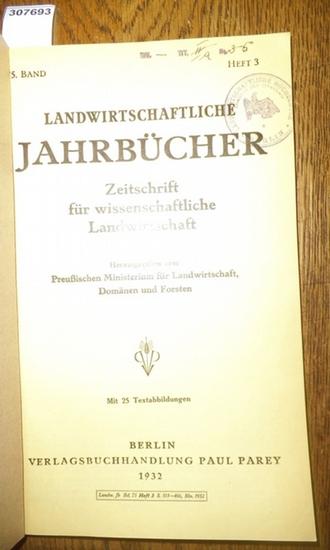 Landwirtschaftliche Jahrbücher. - Preußisches Ministerium für Landwirtschaft, Domänen und Forsten (Hrsg.). - Zorn, W./ Schneider, K.Th. / Gallwitz, Karl / Lauprecht, Edwin / Schmitt, L. / Zielstorff, W. / Keller. A.: Landwirtschaftliche Jahrbücher. Zei...