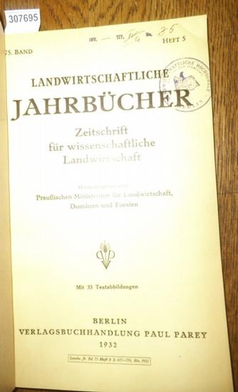 Landwirtschaftliche Jahrbücher. - Preußisches Ministerium für Landwirtschaft, Domänen und Forsten (Hrsg.). - Ziegler, Otto / Ertel, Hermann / Krallinger, H.F./ Chodziesner, M. / Gärtner, R. / Gaede, U.: Landwirtschaftliche Jahrbücher. Zeitschrift für w...