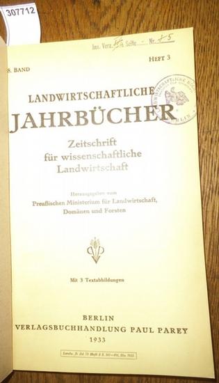 Landwirtschaftliche Jahrbücher. - Preußisches Ministerium für Landwirtschaft, Domänen und Forsten (Hrsg.). - Schumann,P. / Lorenzen,P./ Pröscholdt, O./ Engler, Gerhardt: Landwirtschaftliche Jahrbücher. Zeitschrift für wissenschaftliche Landwirtschaft. ...