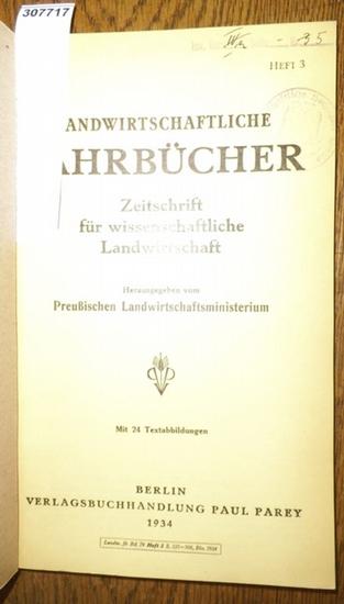 Landwirtschaftliche Jahrbücher. - Preußisches Landwirtschaftsministerium (Hrsg.). - Dix,W./ Honecker, Ludwig / Kemmer, E./ Nolte, O./ Profft, E./ Körting, A./ Wladigeroff, Theodor / Nehring, K.: Landwirtschaftliche Jahrbücher. Zeitschrift für wissensch...