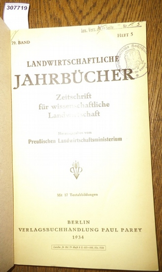 Landwirtschaftliche Jahrbücher. - Preußisches Landwirtschaftsministerium (Hrsg.). - Remy,Th./Deichmann,E./ Opitz, K./ Tamm,E./ Goepp,K./ Rathsack, K. / Soltau,F./ Keseling, J. / Kemmer, E./ Schulz,Fritz / Mitscherlich, Alfred / Reimer, Walter: Landwirt...