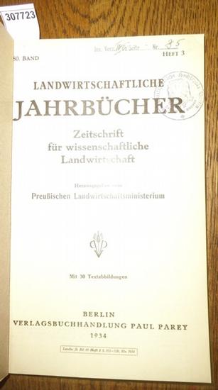 Landwirtschaftliche Jahrbücher. - Preußisches Landwirtschaftsministerium (Hrsg.). - Schneider, Karl Theodor / Balks,R./ Rintelen, P./ Steiner, Hans / Frommeld, Eugen / Niklas, H. / Miller, M./ Reinhold, Franz/ Schulze,Robert/ Ruschmann,G./ Duncker,L.: ...