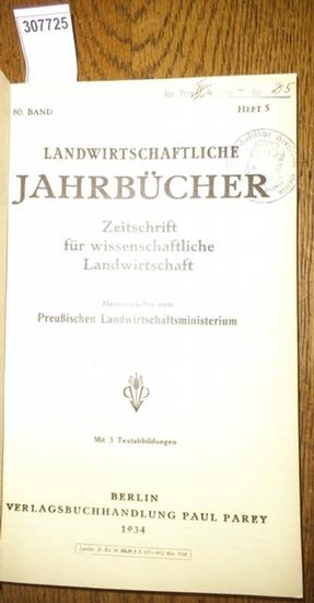 Landwirtschaftliche Jahrbücher. - Preußisches Landwirtschaftsministerium (Hrsg.). - Hesse, Paul / Hermann, Günther / Dix, W./ Stempel, Bohuslav: Landwirtschaftliche Jahrbücher. Zeitschrift für wissenschaftliche Landwirtschaft. Band 80 1934, Heft 5. Inh...