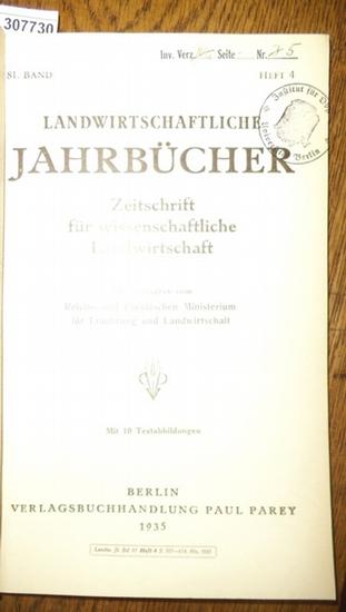 Landwirtschaftliche Jahrbücher. - Reichs- und Preußisches Ministerium für Ernährung und Landwirtschaft (Hrsg.). - Hülsenberg, h./ Nietsch, Hans / Heuser,W. / Wömpner, W./ Opitz, k./ Tamm, E./ Mitscherlich, Alfred / Sauerlandt, Walter: Landwirtschaftlic...