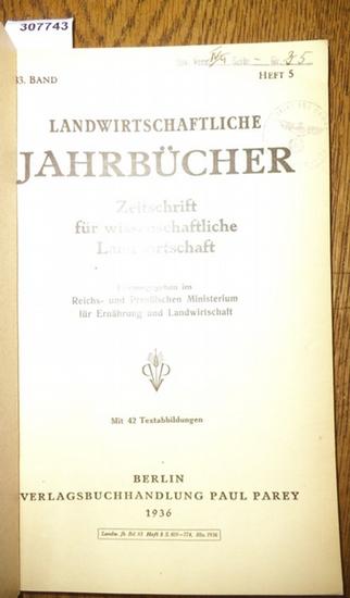 Landwirtschaftliche Jahrbücher. - Reichs- und Preußisches Ministerium für Ernährung und Landwirtschaft (Hrsg.). - Kuron, H. / Boguslawski, Eduard von: Landwirtschaftliche Jahrbücher. Zeitschrift für wissenschaftliche Landwirtschaft. 83. Band 1936, Heft...