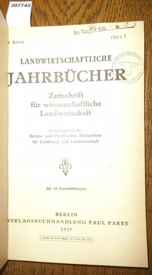Landwirtschaftliche Jahrbücher. - Reichs- und Preußisches Ministerium für Ernährung und Landwirtschaft (Hrsg.). - Bockholt, K./ Werr, Fritz / Könekamp, A./ Unglaub, H. / Horn, V./ Mühl., E./ Jungermann, K. / Brüne, Fr./ Husemann, C.: Landwirtschaftlich...