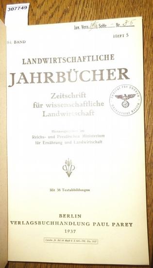Landwirtschaftliche Jahrbücher. - Reichs- und Preußisches Ministerium für ernährung und Landwirtschaft (Hrsg.). - Teichert,Ewald / Lehmann,Werner / Engelke, Heinrich: Landwirtschaftliche Jahrbücher. Zeitschrift für wissenschaftliche Landwirtschaft. 84.... 0