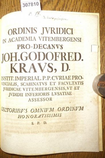 Spengler, Christian Gottlieb / Joh. Godofred Kraus: Ordinis Juridici in Academia Vitembergensi Pro-Decanus Joh. Godofred. Kraus, D. --- Lectoribus Omnium Ordinum Honoratissimis S.P.D.