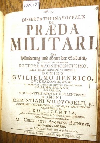 Bütner, Christian August / Christian Wildvogel: Dissertatio Inauguralis de Praeda Militari, Von Plünderung und Beute der Soldaten…
