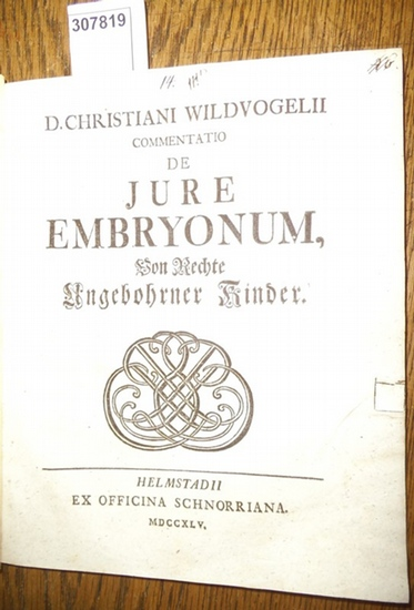 Wildvogel, Christian: Commentatio de Jure Embryonum, Von Rechte ungebohrner Kinder.
