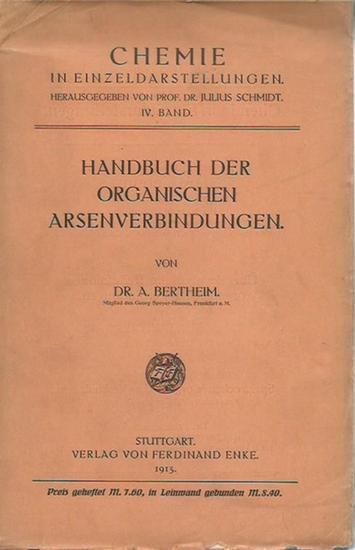 Bertheim, Alfred: Handbuch der organischen Arsenverbindungen. (= Chemie in Einzeldarstellungen, Band IV).