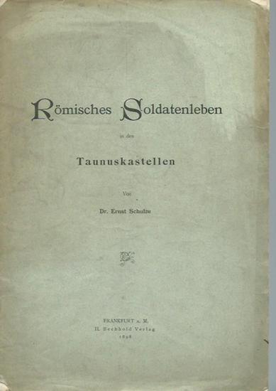 Schulze, Ernst: Römisches Soldatenleben in den Taunuskastellen. Sonderabdruck aus 'Die Umschau', Uebersicht ueber die Fortschritte und Bewegungen auf dem Gesamtgebiet der Wissenschaft, Technik, Litteratur und Kunst.