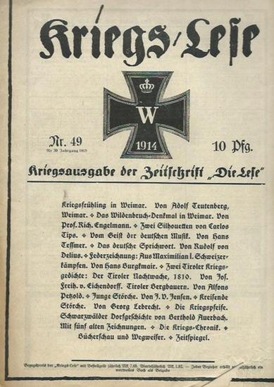Kriegslese. - Jäger, Erich (Schriftleitung): Kriegs / Lese Nr. 49, 1914. Kriegsausgabe der Zeitschrift 'Die Lese'. Der Inhalt: meist literarische Texte zum Krieg.