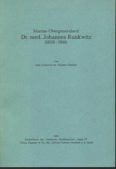 Runkwitz, Johannes. - Theodor Günther: Marine-Obergeneralarzt Dr. med. Johannes Runkwitz (1859-1916). Sonderdruck aus 'Deutsches Familienarchiv', Band 77.