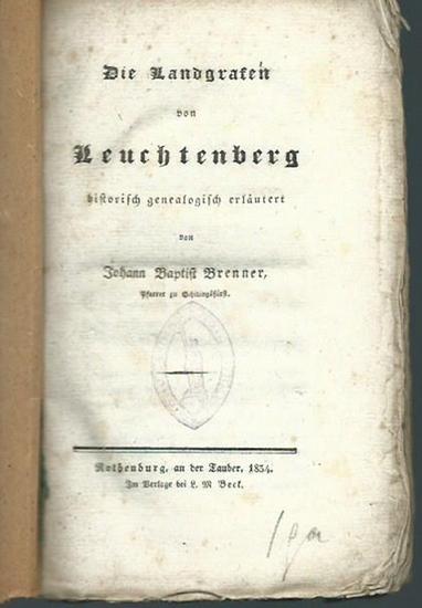 Leuchtenberg. - Brenner, Johann Baptist: Die Landgrafen von Leuchtenberg historisch genealogisch erläutert.