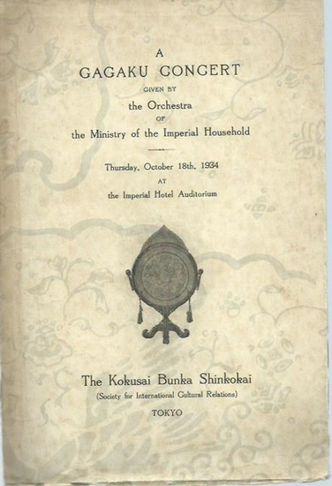 Gagaku Concert. - A Gagaku concert given by the Orchestra of the Ministry of the Imperial Household. Thursday, October 18th, 1934 at the Imperial Hotel Auditorium.