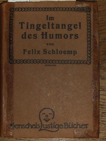 Trier, Walter. - Schloemp, Felix (1880-1916): Im Tingeltangel des Humors. Große Gala-Elite-Witz-Vorstellung. (= Henschels lustige Bücher).