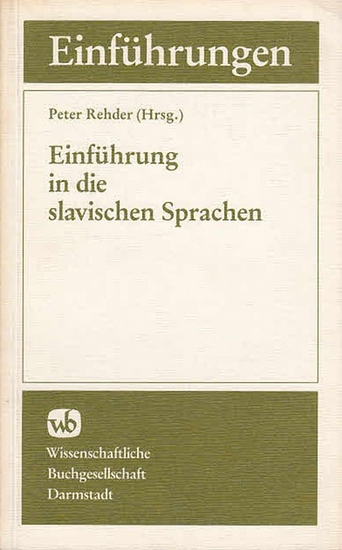 Rehder, Peter (Hrsg.): Einführung in die slavischen Sprachen. (Die Sprachwissenschaft - Einführungen in Gegenstand, Methoden und Ergebnisse ihrer Teildisziplinen und Hilfswissenschaften).