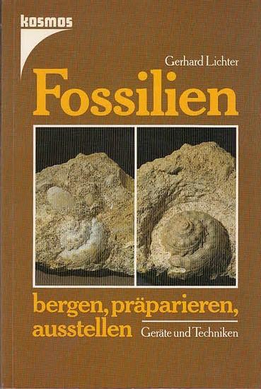 Lichter, Gerhard: Fossilien bergen, präparieren, ausstellen. Geräte und Techniken. (Kosmos-Handbücher für die praktische naturwissenschaftliche Arbeit).