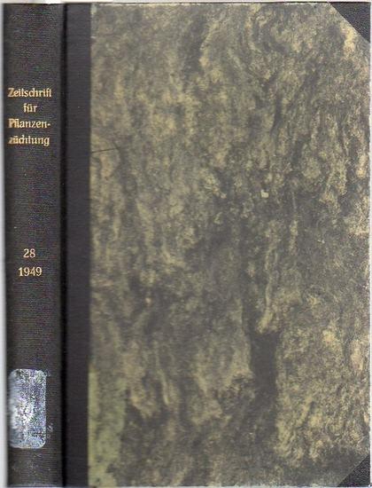 Zeitschrift für Pflanzenzüchtung. - Fruwirth, C. (Begründer) // Kappert, H.; Nilsson-Ehle, H.; Roemer, Th.; Stubbe, H.; Tschermak, E.v. (Herausgeber): Zeitschrift für Pflanzenzüchtung. Band 28 (Achtundzwanzigster Band), 1949.