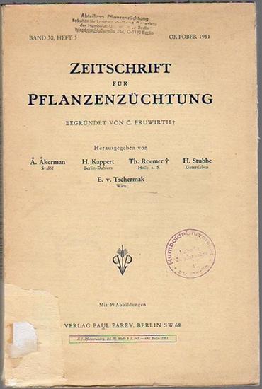 Zeitschrift für Pflanzenzüchtung. - Fruwirth, C. (Begründer) // Kappert, H.; Akerman, A.; Roemer, Th.; Stubbe, H.; Tschermak, E.v. (Herausgeber): Zeitschrift für Pflanzenzüchtung. Band 30 Heft 3 (Dreißigster Band, 3. Heft), Oktober 1951.