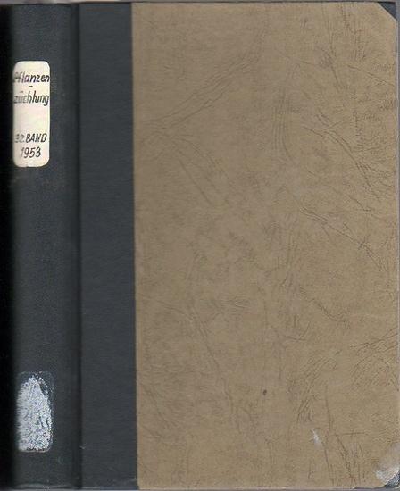 Zeitschrift für Pflanzenzüchtung. - Fruwirth, C. (Begründer) // Kappert, H.; Rudorf, W.; Akerman, A.; Stubbe, H.; Tschermak, E.v. (Herausgeber): Zeitschrift für Pflanzenzüchtung. Band 32 (Zweiunddreißigster Band), 1953. Komplett in 4 Heften.