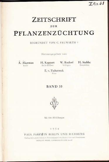 Zeitschrift für Pflanzenzüchtung. - Fruwirth, C. (Begründer) // Kappert, H.; Rudorf, W.; Akerman, A.; Stubbe, H.; Tschermak, E.v. (Herausgeber): Zeitschrift für Pflanzenzüchtung. Band 33 (Dreiunddreißigster Band), 1954. Komplett in 4 Heften.