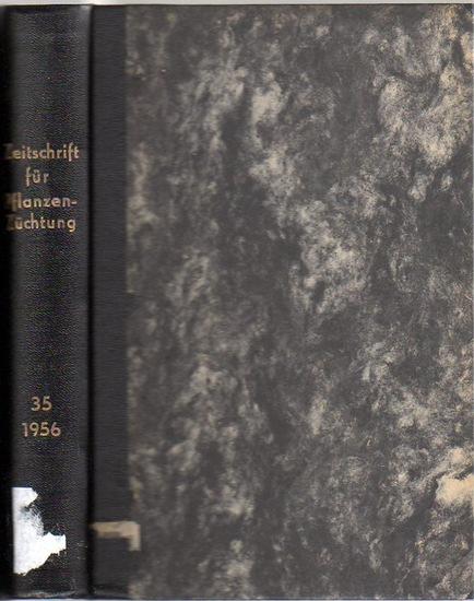Zeitschrift für Pflanzenzüchtung. - Fruwirth, C. (Begründer) // Kappert, H.; Rudorf, W.; Stubbe, H.; Tschermak, E.v. (Herausgeber): Zeitschrift für Pflanzenzüchtung. Band 35 (Fünfunddreißigster Band), 1956. Komplett in 4 Heften.