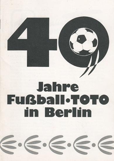 Rosenzweig, Lutz (Red.): 40 Jahre Fußball-Toto in Berlin.