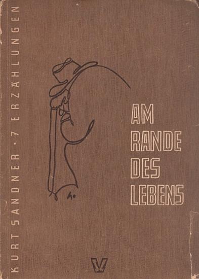 Sandner, Kurt: Am Rande des Lebens. Sieben Erzählungen.