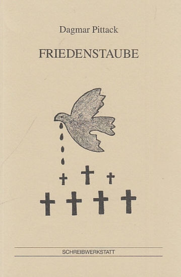 Pittack, Dagmar: Friedenstaube. Gedichte gegen Krieg, Terror, Mord.