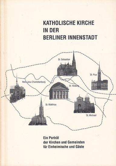 Brühe, Matthias (Red.): Katholische Kirche in der Berliner Innenstadt.