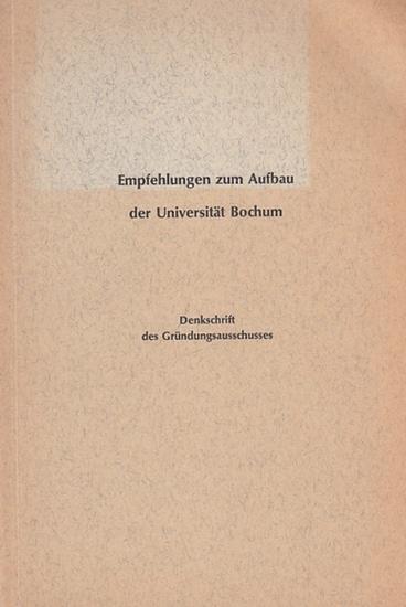 Kultusministerium des Landes Nordrhein-Westfalen (Hrsg.): Empfehlungen zum Aufbau der Universität Bochum. Denkschrift des Gründungsausschusses.