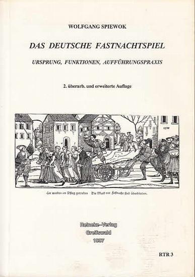 Spiewok, Wolfgang: Das deutsche Fastnachtspiel. Ursprung, Funktionen, Aufführungspraxis. (Reinekes Taschenbuch-Reihe Band 3).