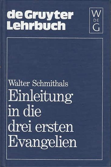 Schmithals, Walter: Einleitung in die drei ersten Evangelien. (de Gruyter Lehrbuch).