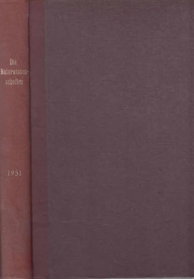 Naturwissenschaften, Die. - A. Berliner und C. Thesing (Begr.) / Erich v. Holst und Ernst Lamla (Mitarb.): Die Naturwissenschaften. Achtunddreissigster (38.) Jahrgang 1951, komplett mit den Heften 1 (erstes Januarheft) bis 24 (zweites Dezemberheft).