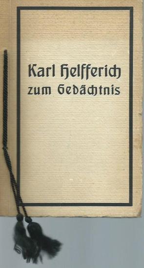 Helfferich, Karl (1872-1924). - Karl Helfferich zum Gedächtnis.