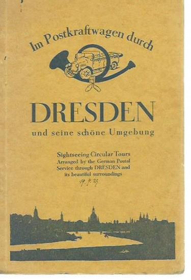 Dresden. - Im Kraftwagen durch Dresden und seine schöne Umgebung. Sightseeing Circular Tours. Herausgeber: Oberpostdirektion Dresden.