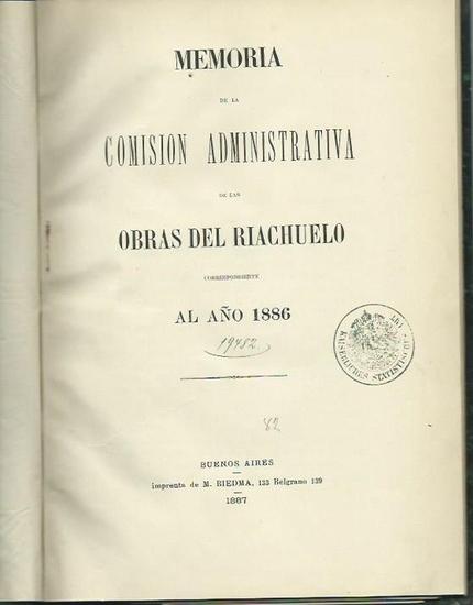Bovio, Francisco: (Rückentitel: Argentinien, Wasserstraßen, 1886). Memoria de la comision administrativa de las obras del riachuelo correspondiente al anno 1886.