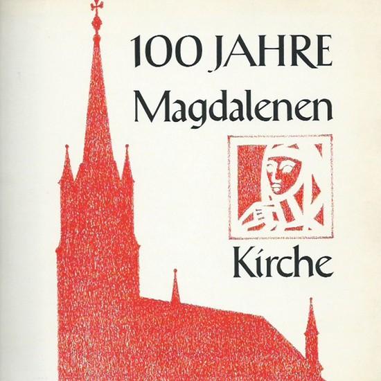 Magdalenen Kirche. - mehrere Autoren: Festschrift aus Anlaß der 100-Jahr-Feier der ev. Magdalenen-Kirche Karl-Marx-Straße 197-203, Berlin. Festwoche vom 18.-25. März 1979.