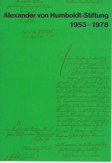 Humboldt, Alexander von. - Alexander von Humboldt-Stiftung. Tätigkeitsbericht 1953-1978. Für den Inhalt verantwortlich: Heinrich Pfeiffer.