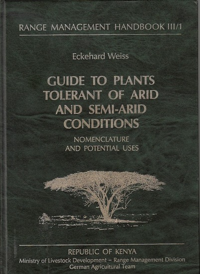 Weiss: Eckehard: Guide to plants tolerant of arid and semi-arid conditions. Nomenclature and potential uses. (=Range Management Handbook III/1).