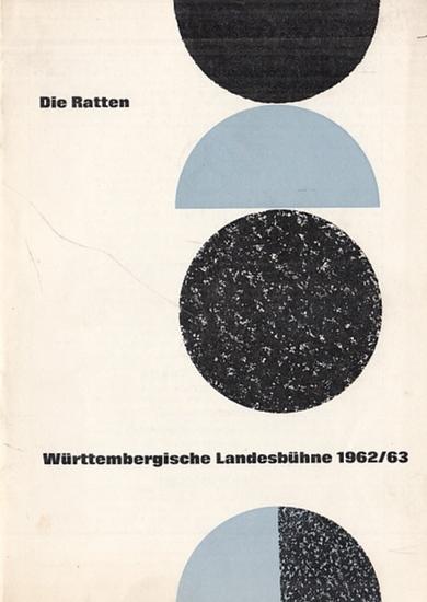 """Hauptmann, Gerhart. Württembergische Landesbühne- Intendant: Wilhelm List-Diehl (Hrsg.): Programmheft zu """"Die Ratten"""" Spielzeit 1962/63 Nummer 6."""