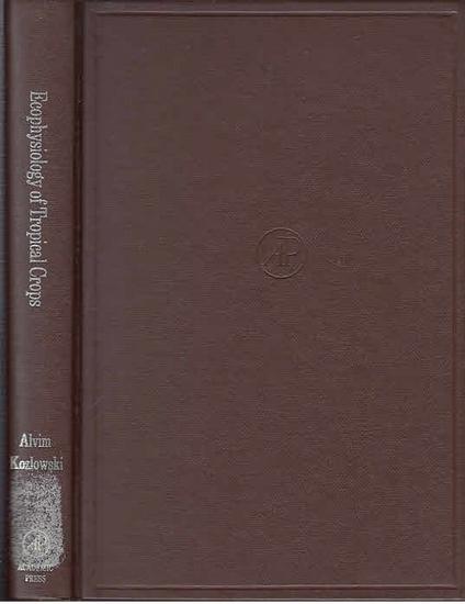 Alvim, Paulo de T. ; Kozlowski, T.T.: Ecophysiology of Tropical Crops.