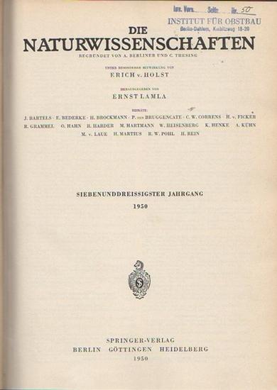 Naturwissenschaften, Die. - A. Berliner und C. Thesing (Begr.) / Erich v. Holst und Ernst Lamla (Hrsg.): Die Naturwissenschaften. Siebenunddreissigster (37.) Jahrgang 1950, komplett mit den Heften 1 (erstes Januarheft) bis 24 (zweites Dezemberheft).