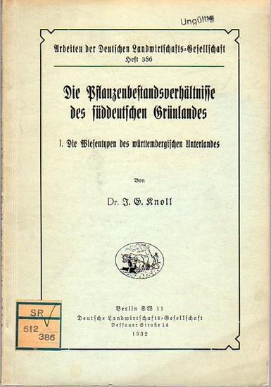 Knoll, J. G. / Wacker: Die Pflanzenbestandsverhältnisse des süddeutschen Grünlandes. I. Die Wiesentypen des württembergischen Unterlandes (Abgeschlossen im März 1931). (= Arbeiten der Deutschen Landwirtschafts-Gesellschaft, Heft 386).