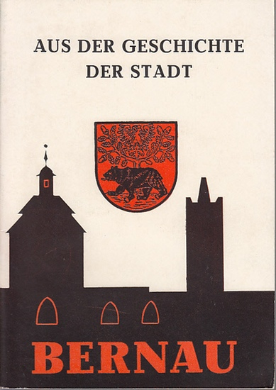 Bernau. - Bügel, Rudolf: Aus der Geschichte der Stadt Bernau. Museumsreihe Heft 1.