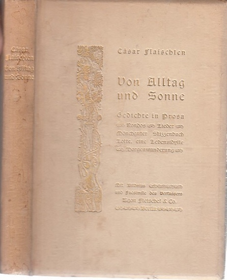 Flaischlen, Cäsar: Von Alltag und Sonne. Gedichte in Prosa. Rondos. Lieder und Tagebuchblätter. Mönchguter Skizzenbuch. Lotte, eine Lebensidylle. Morgenwanderung.