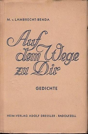 Lambrecht-Benda, M.v.: Auf dem Wege zu dir. Gedichte.